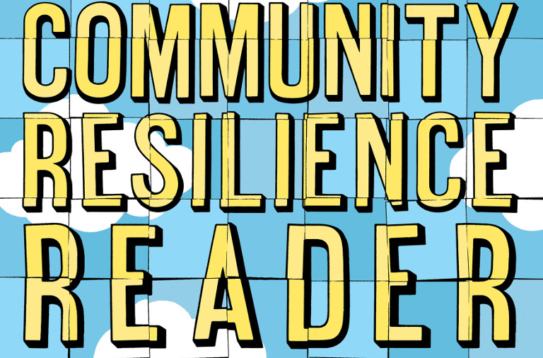Book of the day: The Community Resilience Reader: Essential Resources for an Era of Upheaval