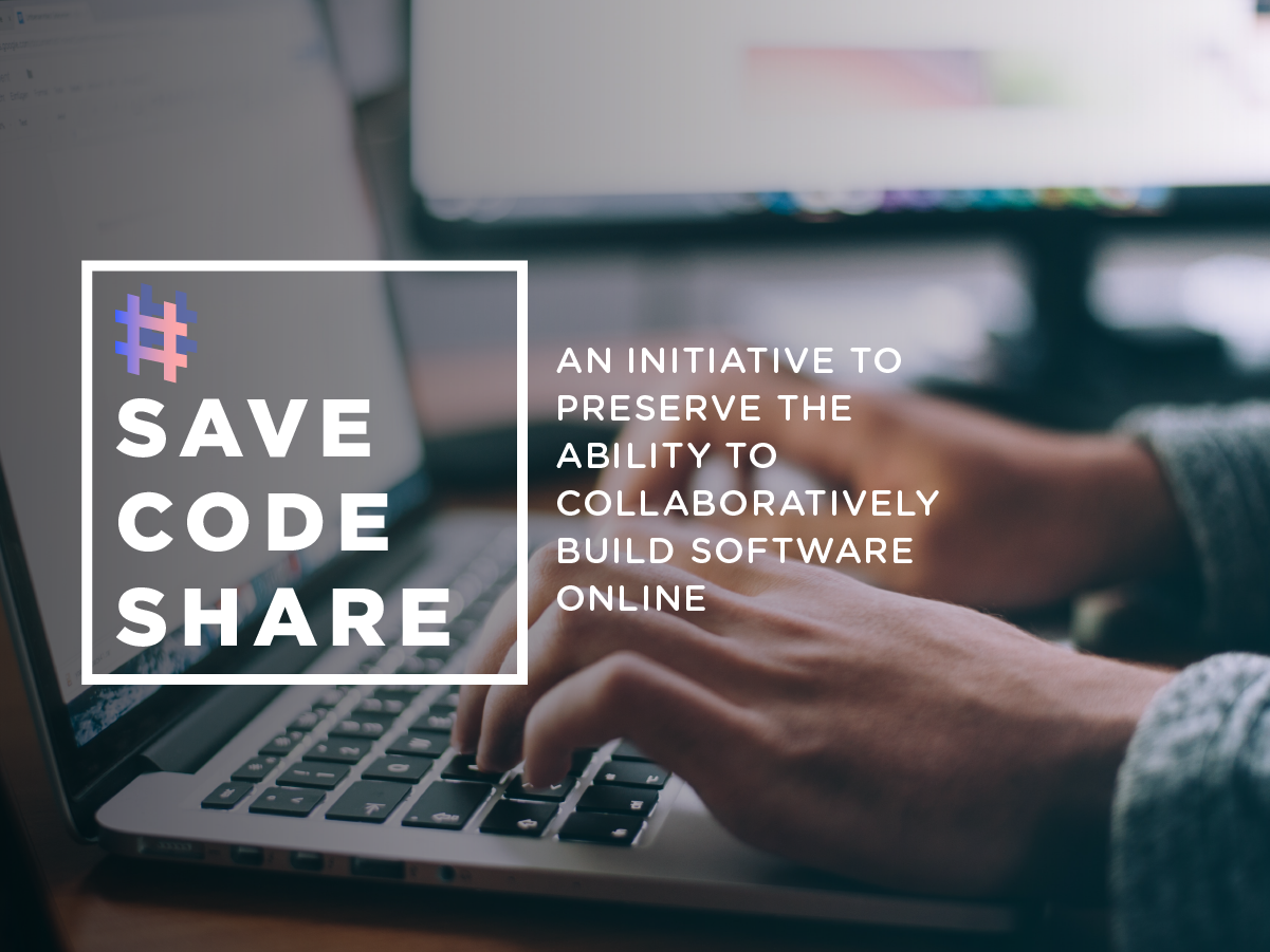 SAVE, CODE, SHARE! Current EU Copyright Review threatens Free and Open Source Software.  Take action now!