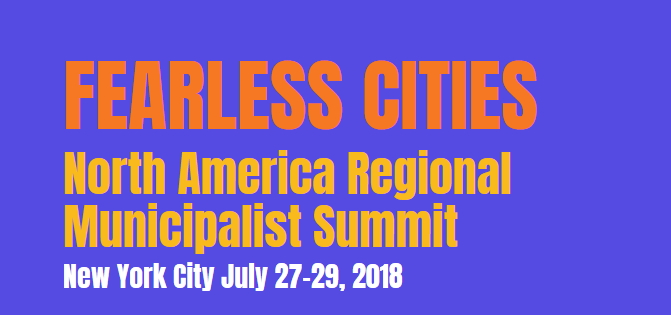 Fearless Cities: North American Regional Municipalist Summit